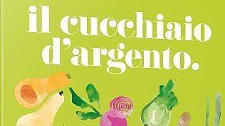 """La rivoluzione verde del Cucchiaio d'Argento: ora vegetariani e vegani hanno la loro """"Bibbia"""""""